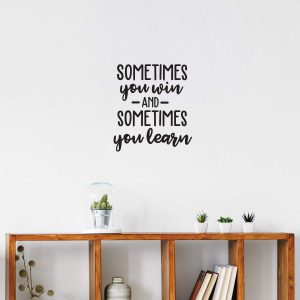 Sometimes you win or learn Wall Decal