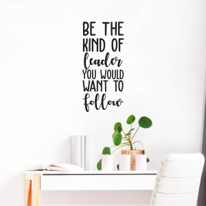Be the kind of Leader Wall Decal