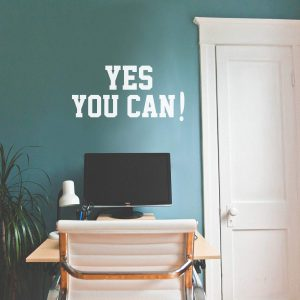 Yes You Can Wall Decal