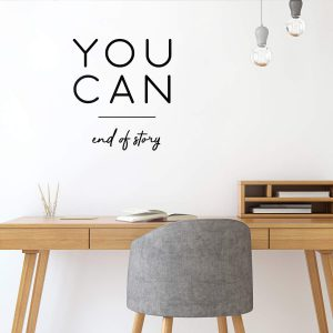 You can End of Story Wall Decal