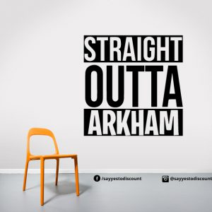 Straight Outta Arkham Wall Decal