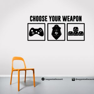 Choose Your Weapon Wall Decal