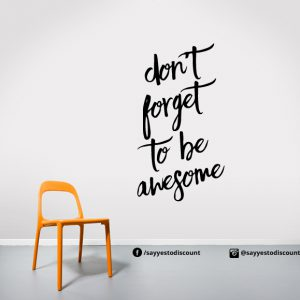 Dont Forget to be Wall Decal