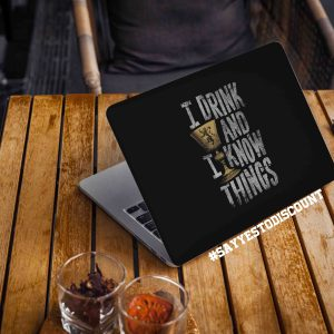 I Drink and I Know Things Laptop Skin