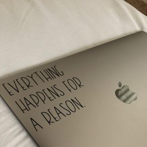 Every Thing Happens for a Reason Laptop Decal