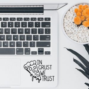 In Crust We Trust Laptop Decal