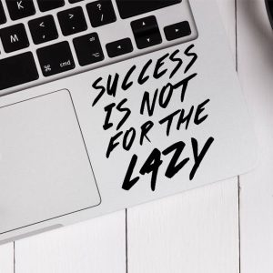 Success is not for the Lazy Laptop Decal