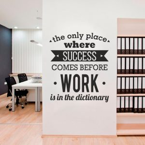 Only Place where Success comes before Work Office Wall Decal