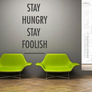 Stay Hungry Stay Foolish Wall Decal