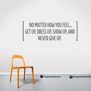 no matter how you feel Wall Decal