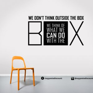 We dont think outside Wall Decal