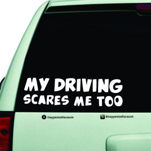 My Driving Scares Me Too Car Decal