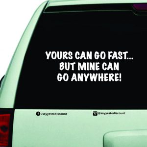 Yours Can go Fast Car Decal