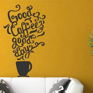 GOOD COFFEE GOOD DAY WALL DECAL