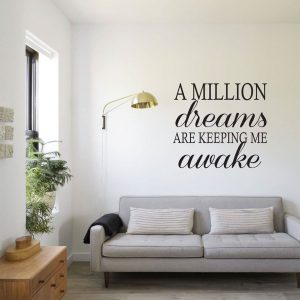 A MILLION dreams ARE KEEPING ME awake WALL DECAL