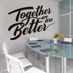 Together we are Better Wall Decal