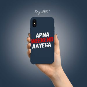 Apna Weekend Ayega Mobile Cover