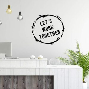Lets Work Together Office Wall Decal